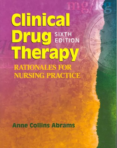 9780781721219: Clinical Drug Therapy: Rationales for Nursing Practice