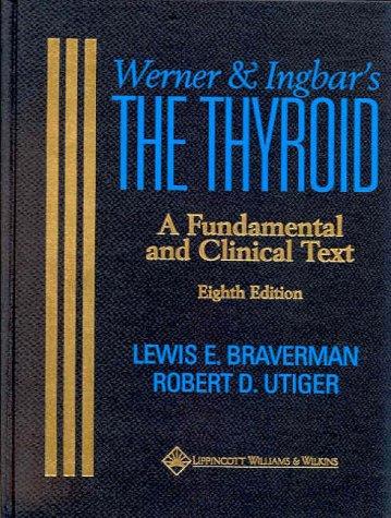 WERNER & INGBAR THE THYROID A FUNDAMENTAL: lewis braverman -
