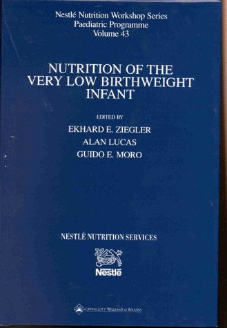 9780781722155: Nutrition of the Very Low Birthweight Infant (Nestle Nutrition Workshop Series)