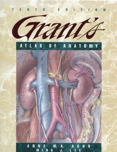 Grant's Atlas of Anatomy: Anne M. R.
