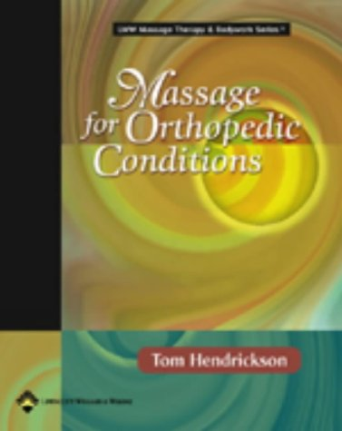 9780781722872: Massage for Orthopedic Conditions (LWW Massage Therapy and Bodywork Educational Series)