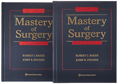 Mastery of Surgery (2 vols.): Josef E. Fischer; Robert J. Baker