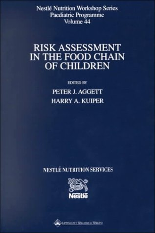 9780781724173: Risk Assessment in the Food Chain of Children: 44 (Nestle Nutrition Workshop Series, Paediatric Program)