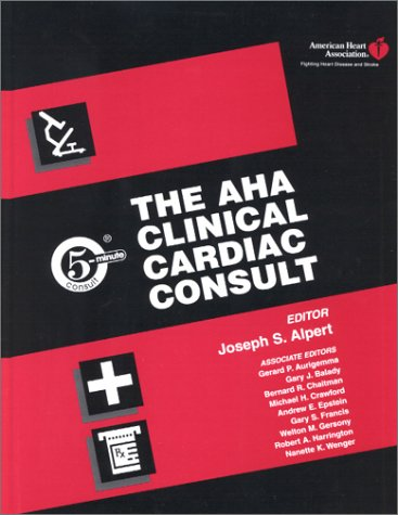 9780781724203: The AHA Clinical Cardiac Consult (The 5-Minute Consult Series)