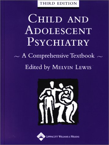 9780781724692: Child and Adolescent Psychiatry: A Comprehensive Textbook