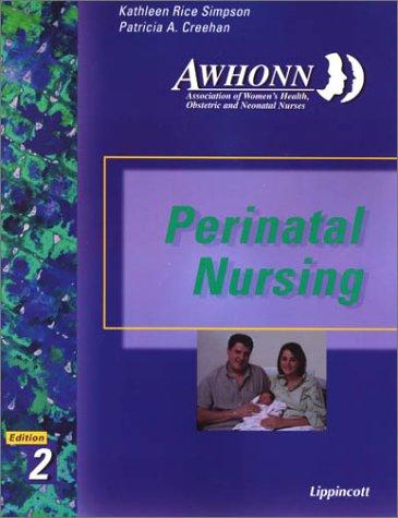 AWHONN's Perinatal Nursing: Co-Published with AWHONN: Kathleen Rice Simpson,