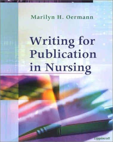 Writing for Publication in Nursing: Marilyn H Oermann