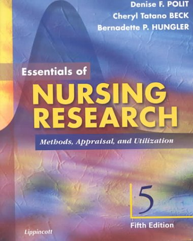 Essentials of Nursing Research: Methods, Appraisal and: Denise F Polit,
