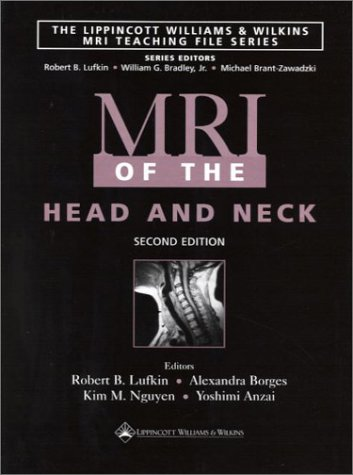 9780781725729: MRI of the Head and Neck (The Lippincott Williams & Wilkins MRI Teaching File Series)