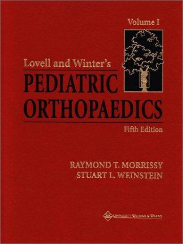 Lovell and Winter's Pediatric Orthopaedics (2-Volume Set): Raymond T. Morrissy,