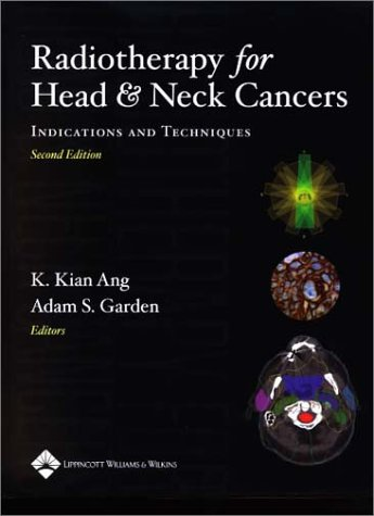 9780781726504: Radiotherapy for Head and Neck Cancer: Indications and Techniques