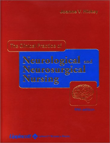 9780781726603: The Clinical Practice of Neurological & Neurosurgical Nursing