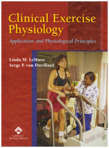 9780781726801: Clinical Exercise Physiology: Application and Physiological Principles
