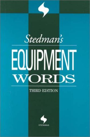 Stedman's Equipment Words (9780781727037) by Catherine S. Baxter; Thomas Lathrop Stedman