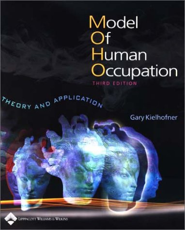 9780781728003: A Model of Human Occupation: Theory and Application