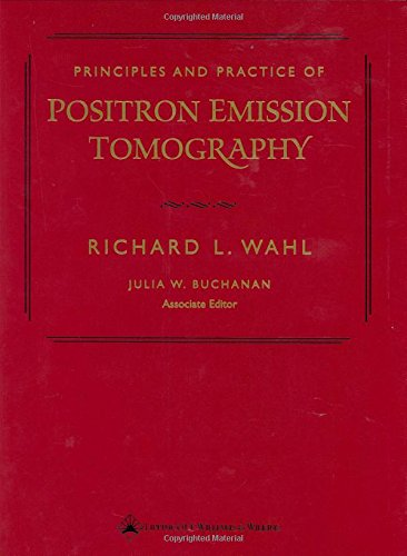 9780781729048: Principles and Practice of Positron Emission Tomography