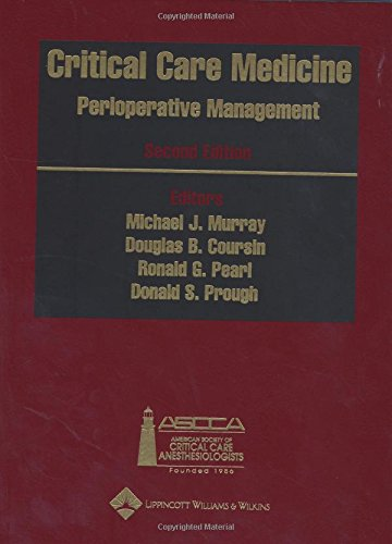 9780781729680: Critical Care Medicine: Perioperative Management: Published Under the Auspices of the American Society of Critical Care Anesthesiologists (Ascca)