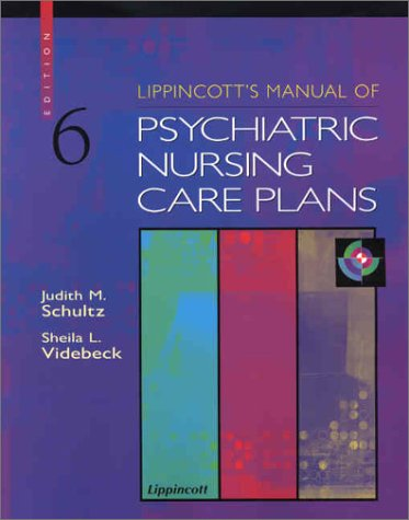 Lippincott's Manual of Psychiatric Nursing Care Plans (Book with CD-ROM for Windows & Macintosh) (078173004X) by Schultz, Judith; Videbeck, Sheila L.