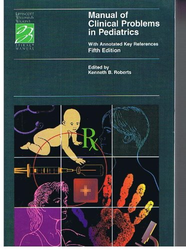 9780781730532: Manual of Clinical Problems in Pediatrics: With Annotated Key References