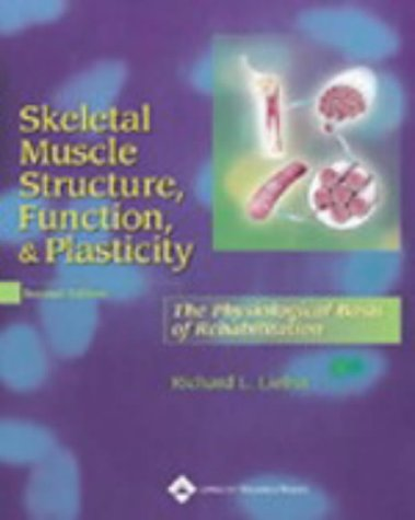 9780781730617: Skeletal Muscle Structure, Function, and Plasticity: The Physiological Basis of Rehabilitation