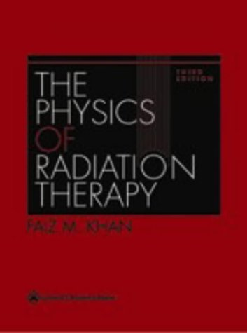 9780781730655: The Physics of Radiation Therapy