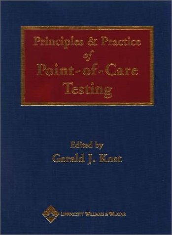 Principles and Practice of Point-of-Care Testing: Gerald J. Kost MD PhD
