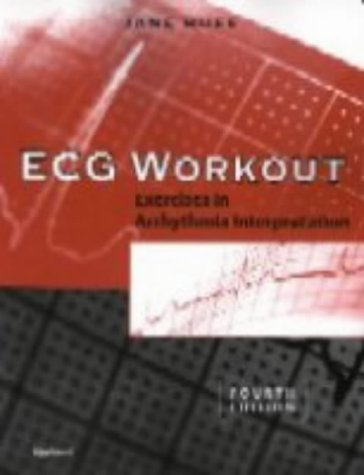 9780781731928: ECG Workout: Exercises in Arrhythmia Interpretation: Excercises in Arrhythmia Interpretation