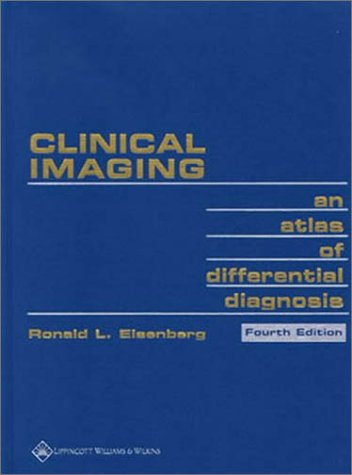 9780781732345: Clinical Imaging: An Atlas of Differential Diagnosis (Clinical Imaging: An Atlas of Diff Diag ( Eisenberg))