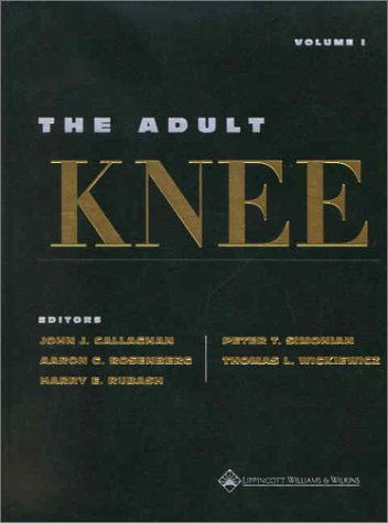 The Adult Knee: Callaghan MD, John