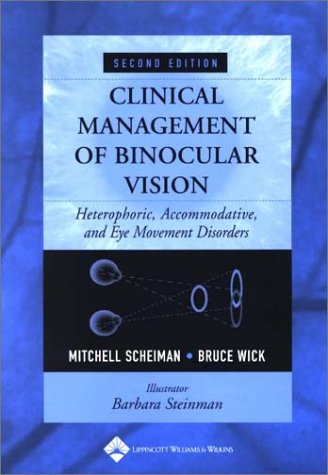 9780781732758: Clinical Management of Binocular Vision: Heterophoric, Accommodative, and Eye Movement Disorders