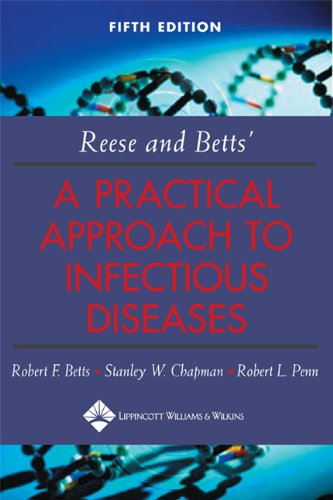 9780781732819: Reese and Betts' A Practical Approach to Infectious Diseases (Practical Approach to Infectious Diseases (Betts))