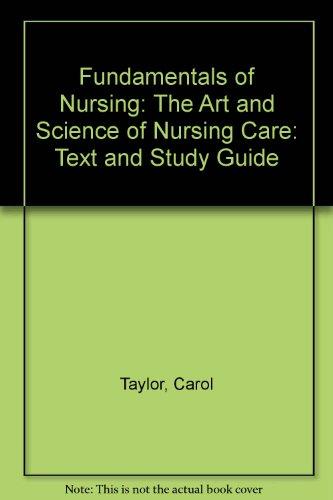 Fundamentals of Nursing: The Art & Science: Taylor, Carol; Lillis,