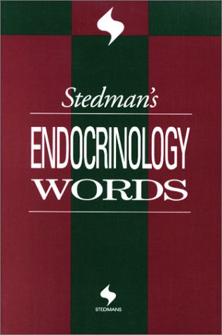 Stedman's Endocrinology Words (Stedman's Word Books) (9780781733397) by Stedman's