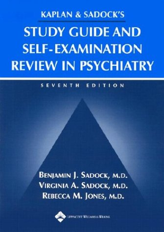 9780781733595: Kaplan and Sadock's Study Guide and Self-examination Review in Psychiatry