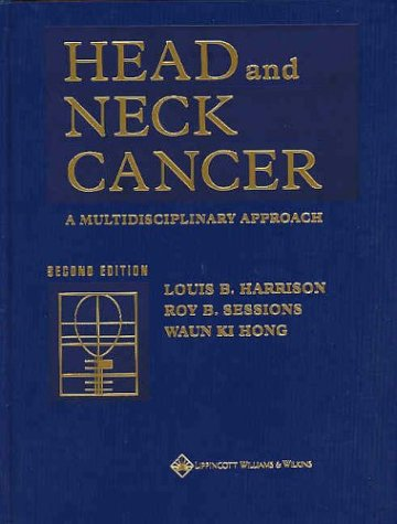 Head and Neck Cancer: A Multidisciplinary Approach: Editor-Louis B. Harrison;