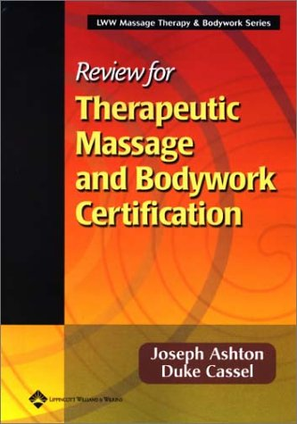 Review for Therapeutic Massage and Bodywork Certification (Lww Massage Therapy & Bodywork ...