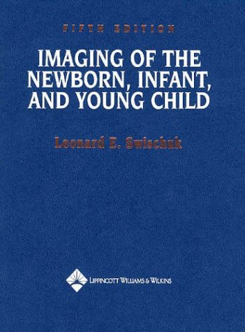 9780781734585: Imaging of the Newborn, Infant, and Young Child