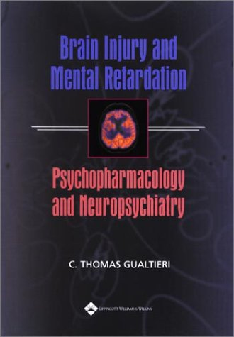 9780781734738: Brain Injury and Mental Retardation: Psychopharmacology and Neuropsychiatry