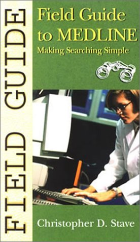 9780781734776: Field Guide to Medline: Making Searching Simple