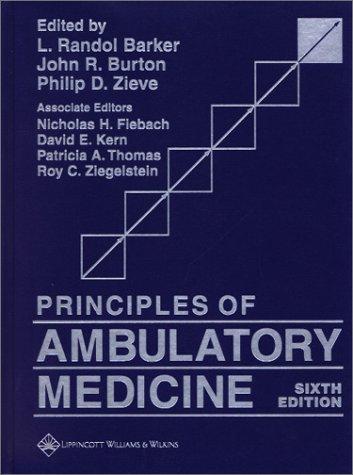 Principles of Ambulatory Medicine: Randol L. Barker;