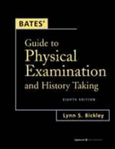 Bates' Guide to Physical Examination and History: Lynn S. Bickley