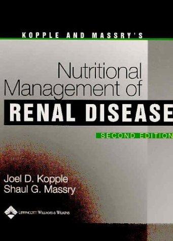 Kopple and Massry's Nutritional Management of Renal Disease: Kopple, Joel D.; Massry, Shaul G....
