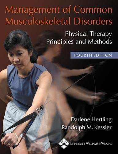9780781736268: Management of Common Musculoskeletal Disorders: Physical Therapy Principles and Methods (Management of Common Musculoskeletal Disorders (Hertling))