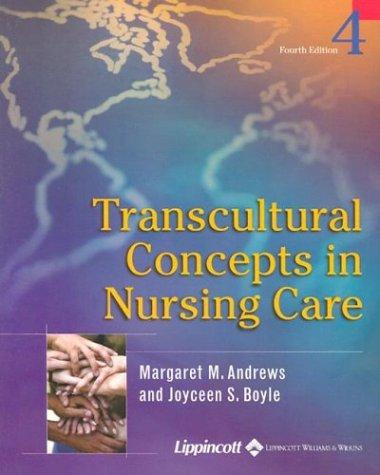 Transcultural Concepts in Nursing Care: Margaret M Andrews, Joyceen Boyle, Margaret M. Andrews, ...