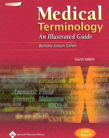 Medical Terminology: An Illustrated Guide: Barbara Janson Cohen