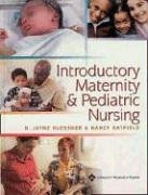 Introductory Maternity and Pediatric Nursing: Basis of: N. Jayne Klossner,