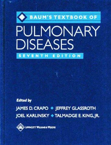 Baum's Textbook of Pulmonary Diseases (Textbook of: James D Crapo,