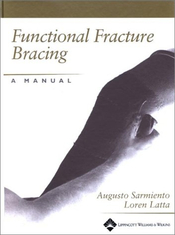 9780781737296: Functional Fracture Bracing: A Manual