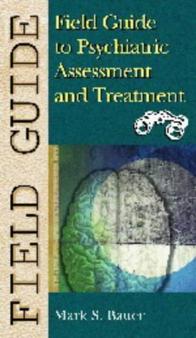 9780781737586: Field Guide to Psychiatric Assessment and Treatment (Field Guide Series)