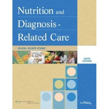 9780781737609: Nutrition and Diagnosis-Related Care (Nutrition and Diagnosis-Related Care ( Escott-Stump))
